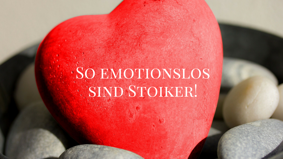 So emotionslos sind Stoiker!